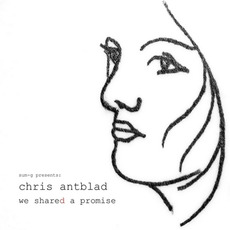 We Shared A Promise mp3 Album by Chris Antblad