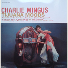 New Tijuana Moods (Re-Issue) mp3 Album by Charles Mingus