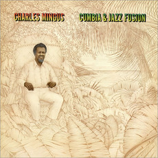 Cumbia & Jazz Fusion (Re-Issue) mp3 Album by Charles Mingus
