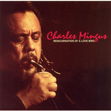Reincarnation of a Love Bird (Re-Issue) mp3 Album by Charles Mingus