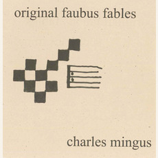 Original Faubus Fables (Re-Issue) by Charles Mingus