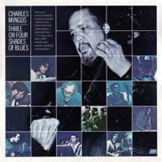 Three or Four Shades of Blues mp3 Album by Charles Mingus