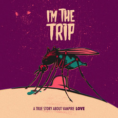 A True Story About Vampire Love mp3 Album by I'm the Trip