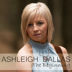 The Beginning mp3 Artist Compilation by Ashleigh Dallas