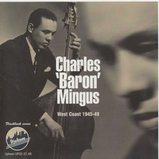 Complete 1945-1949 West Coast Recordings mp3 Artist Compilation by Charles Mingus