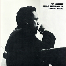 The Complete Candid Recordings of Charles Mingus mp3 Artist Compilation by Charles Mingus