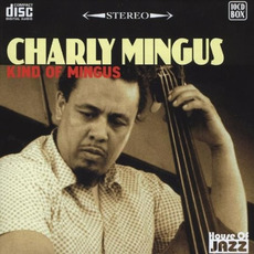 Kind of Mingus mp3 Artist Compilation by Charles Mingus