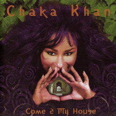 Come 2 My House mp3 Album by Chaka Khan