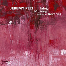 Tales, Musings and Other Reveries by Jeremy Pelt