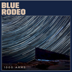 1000 Arms mp3 Album by Blue Rodeo