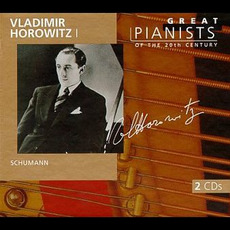 Great Pianists of the 20th Century, Volume 47: Vladimir Horowitz I mp3 Artist Compilation by Robert Schumann