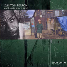 Soon Come mp3 Artist Compilation by Clinton Fearon & Boogie Brown Band
