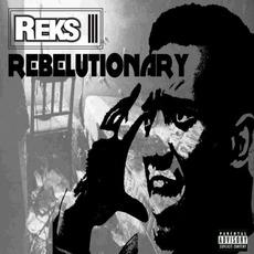 Rebelutionary mp3 Album by Reks