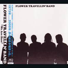 We Are Here mp3 Album by Flower Travellin' Band