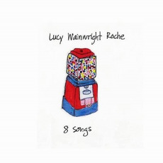 8 Songs mp3 Album by Lucy Wainwright Roche