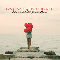There's a Last Time for Everything mp3 Album by Lucy Wainwright Roche