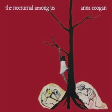 The Nocturnal Among Us mp3 Album by Anna Coogan