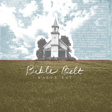Bible Belt mp3 Album by Kalyn Fay