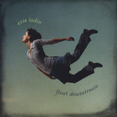Float Downstream mp3 Album by Evie Ladin