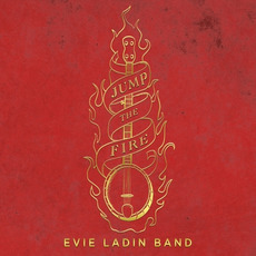 Jump the Fire mp3 Album by Evie Ladin Band