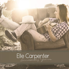 Sincerely Yours mp3 Album by Elle Carpenter