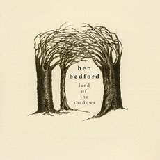 Land of the Shadows mp3 Album by Ben Bedford