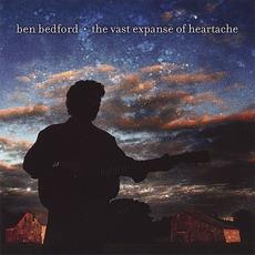The Vast Expanse Of Heartache mp3 Album by Ben Bedford