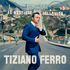 Il mestiere della vita mp3 Album by Tiziano Ferro