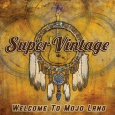 Welcome To Mojo Land mp3 Album by Super Vintage