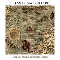 El límite imaginario mp3 Album by Manoel Macía & Rafael Pacha