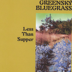 Less Than Supper mp3 Album by Greensky Bluegrass