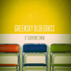 If Sorrows Swim mp3 Album by Greensky Bluegrass
