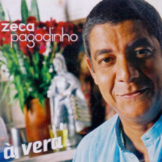 À Vera mp3 Album by Zeca Pagodinho
