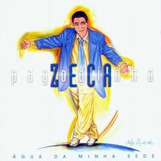 Água da minha sede mp3 Album by Zeca Pagodinho