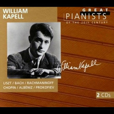 Great Pianists of the 20th Century, Volume 52: William Kapell by Various Artists