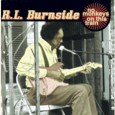 No Monkeys on This Train by R.L. Burnside