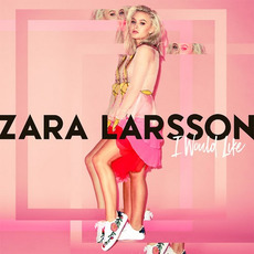 I Would Like mp3 Single by Zara Larsson