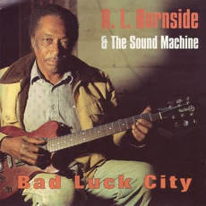 Bad Luck City mp3 Live by R.L. Burnside & The Sound Machine
