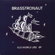 Old World Lies EP mp3 Album by Brasstronaut