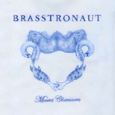 Mount Chimaera mp3 Album by Brasstronaut