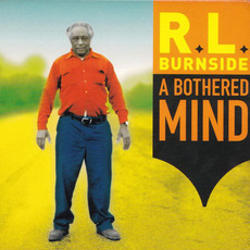 A Bothered Mind mp3 Album by R.L. Burnside