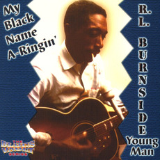 My Black Name A-Ringin' mp3 Album by R.L. Burnside