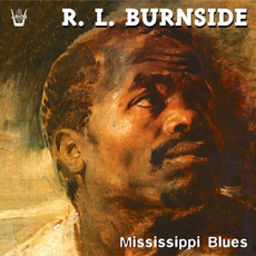 Mississippi Blues (Remastered) by R.L. Burnside