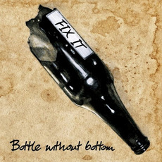 Bottle without bottom mp3 Album by Fix It
