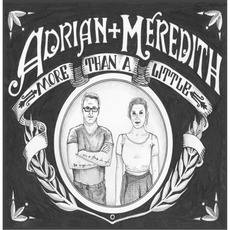 More Than A Little mp3 Album by Adrian + Meredith