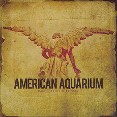 Dances for the Lonely mp3 Album by American Aquarium