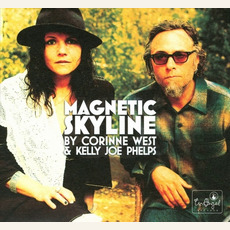 Magnetic Skyline mp3 Album by Corinne West & Kelly Joe Phelps