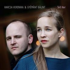 Tell Her mp3 Album by Harcsa Veronika & Gyémánt Bálint
