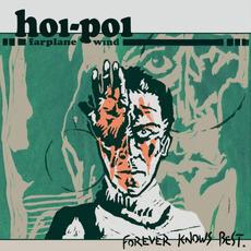 Forever Knows Best mp3 Album by Hoi-Poi Farplane Wind