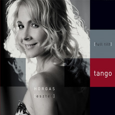 Full tilt tango mp3 Album by Horgas Eszter